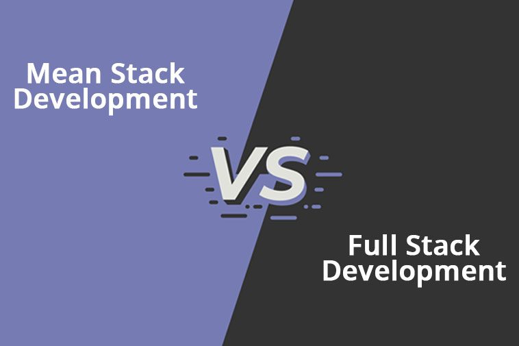 Mean Stack Development Vs Full Stack Development
