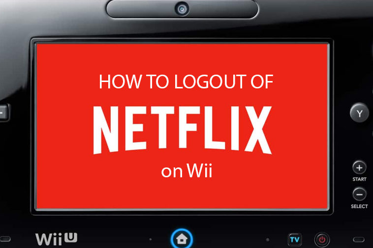 How to Logout of Netflix on Wii