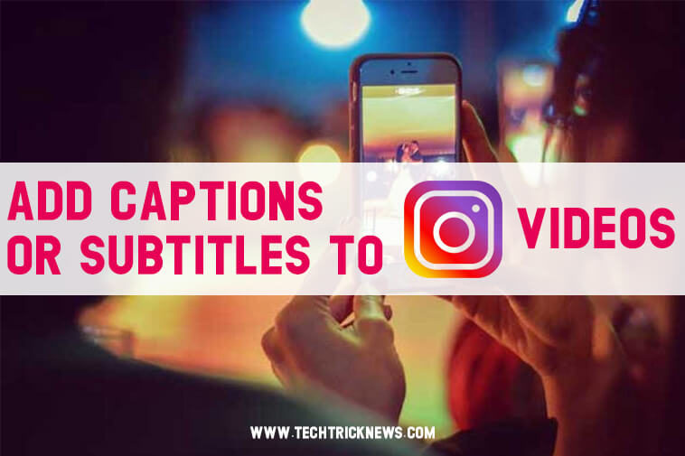 How to Add Subtitles to Videos for Instagram Stories IGTV
