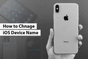 How to Change iOS Device Name