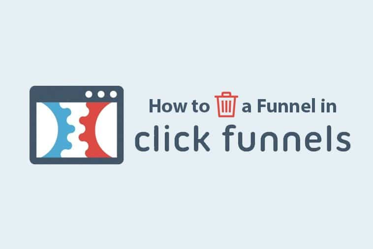 How to Delete a Funnel in Clickfunnels-guide
