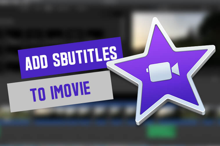 How to Add Subtitles in iMovie