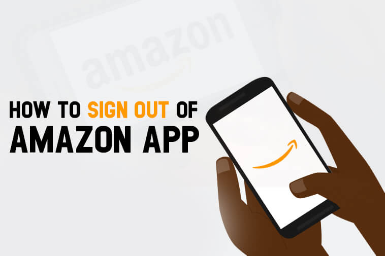 How to Sign Out of Amazon App